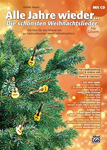 Alle Jahre wieder - Die schönsten Weihnachtslieder: Volker Saure