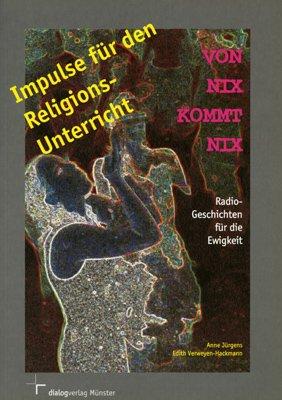 9783933144232: Von nix kommt nix, Impulse für den Religionsunterricht