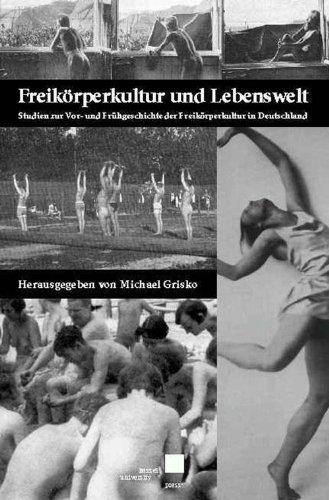 9783933146069: Freikörperkultur und Lebenswelt: Studien zur Vor- und Frühgeschichte der Freikörper in Deutschland