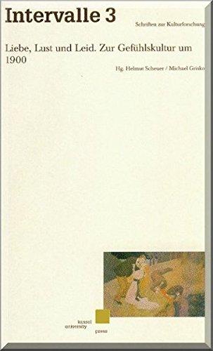 9783933146113: Liebe, Lust und Leid. Zur Gefühlskultur um 1900