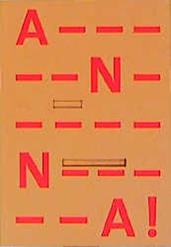 """9783933156518: A-N-N-A!: Kurt Schwitters' Gedicht """"An Anna Blume"""" in 154 Nachdichtungen aus 137 Ländern sowie als Hörstück auf CD = Kurt Schwitters' poem """"An Anna ... composition on CD (Edition Postskriptum)"""