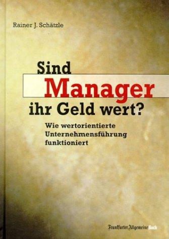 9783933180568: Sind Manager ihr Geld wert?