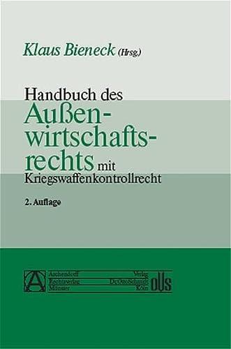 Handbuch des Aussenwirtschaftsrechts mit Kriegswaffenkontrollrecht