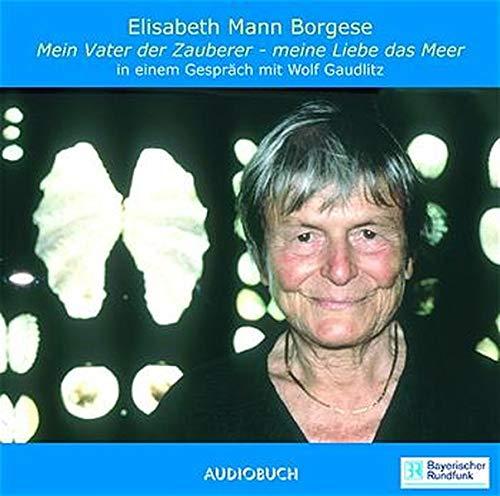 9783933199669: Mein Vater der Zauberer, Meine Liebe das Meer, 2 Audio-CDs