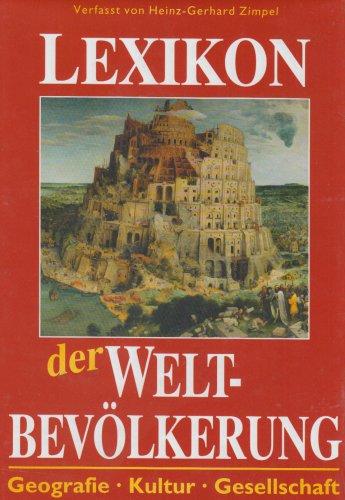 Lexikon der Weltbevölkerung. Geografie, Kultur, Gesellschaft. Verfasst: Zimpel, Heinz-Gerhard und