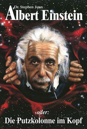 9783933203977: Albert Einstein oder: Die Putzkolonne im Kopf