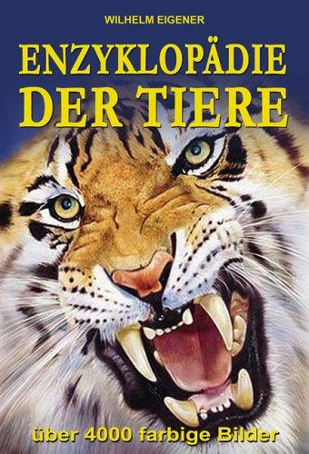 9783933203984: Enzyklopädie der Tiere. Zoologisches Sachbuch, das über mehr als 4000 Tiere informiert
