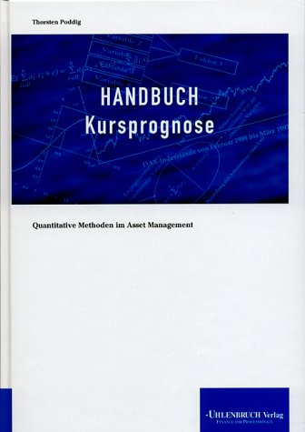 9783933207036: Handbuch Kursprognose.Quantitative Methoden im Asset Management (Livre en allemand)