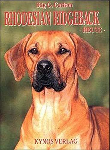 Rhodesian Ridgeback Heute.: Carlson, Stig G.: