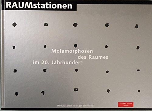 9783933249524: Raumstationen: Metamorphosen des Raumes im 20. Jahrhundert (Livre en allemand)