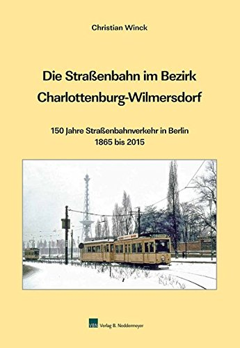Die Straßenbahn im Bezirk Charlottenburg-Wilmersdorf: Christian Winck