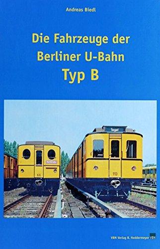 9783933254566: Die Fahrzeuge der Berliner U-Bahn - Typ B