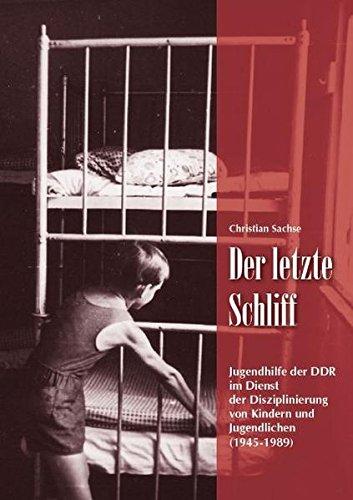 9783933255358: Der letzte Schliff: Jugendhilfe der DDR im Dienst der Disziplinierung von Kindern und Jugendlichen (1945-1989)