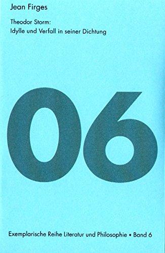 9783933264114: Theodor Storm: Idylle und Verfall in seiner Dichtung