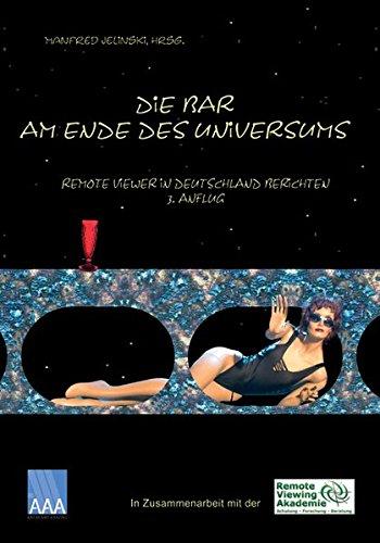 9783933305220: Die Bar am Ende des Universums: Remote Viewer in Deutschland berichten  3. Anflug: 2011