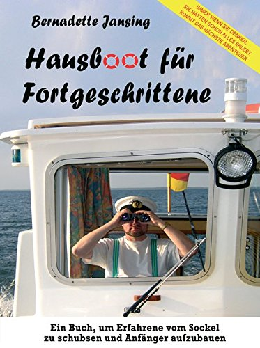 9783933305350: Hausboot für Fortgeschrittene: Mit Pénichettes aller Arten unterwegs