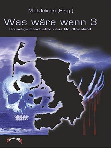 9783933305657: Was wäre, wenn...3: Gruselige Geschichten aus Nordfriesland