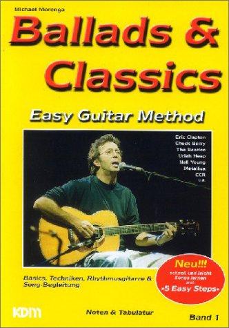 Ballads and Classics Band 1 : Basics, Techniken, Rhythmusgitarre und Song-Begleitung mit 5 easy ...