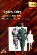 9783933336088: Täglich Krieg: Deutschland 1939-1945 : 41 Geschichten und Berichte von Zeitzeugen (Reihe Zeitgut) (German Edition)
