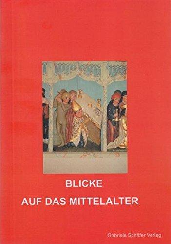 9783933337344: Blicke auf das Mittelalter: Aspekte von Lebenswelt, Herrschaft, Religion und Rezeption. Festschrift Hanna Vollrath zum 65ten Geburtstag