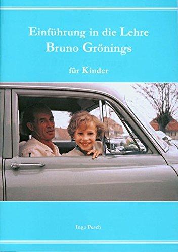 9783933344526: Einf�hrung in die Lehre Bruno Gr�nings f�r Kinder. Mit CD: Deutsche Ausgabe