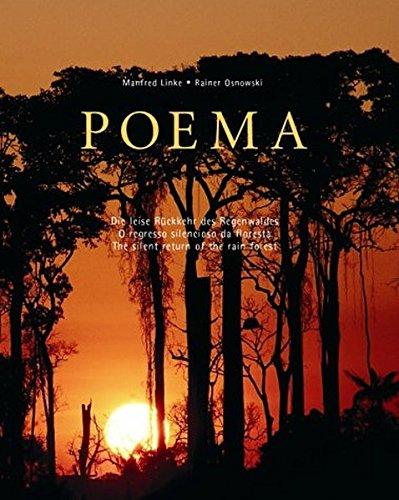 POEMA: Die Leise Ruckkehr Des Regenwaldes = O Regresso Silencioso Da Floresta = The Silent Return ...