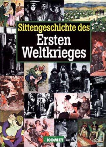 9783933366115: Sittengeschichte des Ersten Weltkriegs