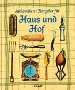 9783933366207: Altbewährter Ratgeber für Haus und Hof.