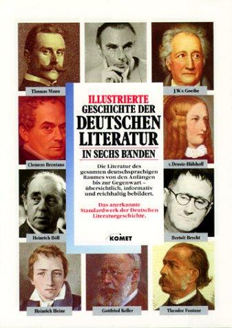 Illustrierte Geschichte der deutschen Literatur : in sechs Bänden ; [die Literatur des ...