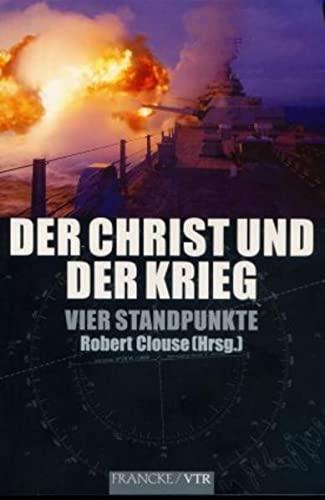 9783933372826: Der Christ und der Krieg: Vier Standpunkte