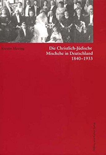 9783933374110: Die Christlich-Jüdische Mischehe in Deutschland 1840 - 1933 (Studien zur jüdischen Geschichte)