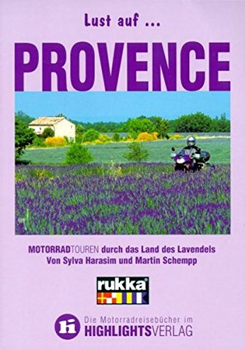 9783933385130: Lust auf Provence: Motorradtouren durch das Land des Lavendels