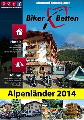Biker-Betten Alpenländer 2014: Motorrad-Tourenplaner: Thomas Klein