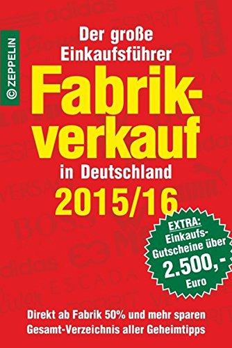 9783933411754: Fabrikverkauf in Deutschland - 2015/16: Der große Einkaufsführer mit Einkaufsgutscheinen im Wert von über 2.500,- Euro