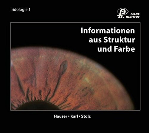 9783933422033 informationen aus struktur und farbe lehrbuch iridologie abebooks josef karl. Black Bedroom Furniture Sets. Home Design Ideas