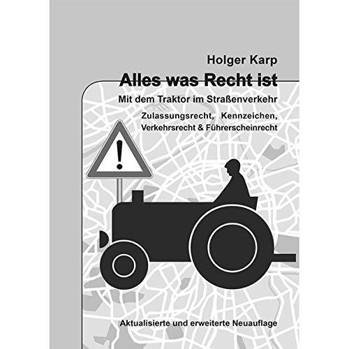 9783933426291: Alles was Recht ist: Mit dem Traktor im Straßenverkehr