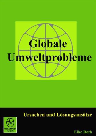 9783933431318: Globale Umweltprobleme: Ursachen und L�sungsans�tze