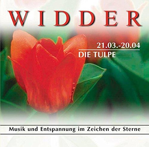 9783933433237: Widder 21.03.-20.04. Die Tulpe. . Musik und Entspannung im Zeichen der Sterne