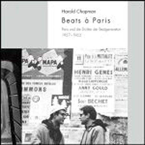 Beats a Paris : Paris und die Dichter der Beatgeneration. 1957-1963: Harold Chapman