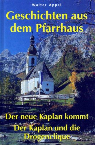 Geschichten aus dem Pfarrhaus: Der neue Kaplan: APPEL WALTER