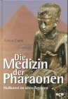 9783933468789: Die Medizin der Pharaonen. Heilkunst im alten Ägypten.