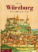 9783933469038: Wurzburg: Geschichte einer Stadt (German Edition)