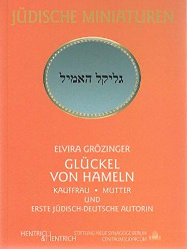 9783933471611: Glückel von Hameln: Kauffrau, Mutter und erste jüdisch-deutsche Autorin