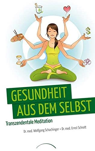 9783933496423: Gesundheit aus dem Selbst: Transzendentale Meditation