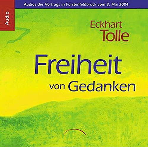 9783933496928: Freiheit von Gedanken. 3 CDs: Audios des Vortrags in Fürstenfeldbruck vom 9. Mai 2004