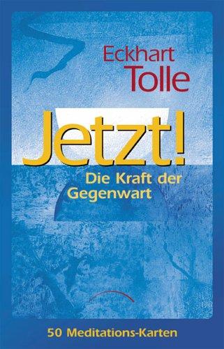 9783933496966: Eckhart Tolle - Jetzt! Die Kraft der Gegenwart