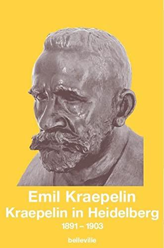 Kraepelin In Heidelberg: 1891-1903: Kraepelin, Emil Hrsg.