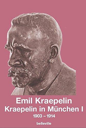 Kraepelin In München: 1903-1914: Bd.1: Kraepelin, Emil Hrsg.
