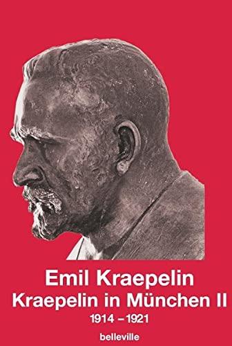Kraepelin In München: 1914-1921: Bd.2: Kraepelin, Emil Hrsg.