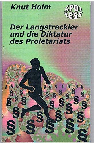 9783933544681: Der Langstreckler und die Diktatur des Proletariats (Livre en allemand)